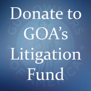Donate to GOA's Litigation Fund
