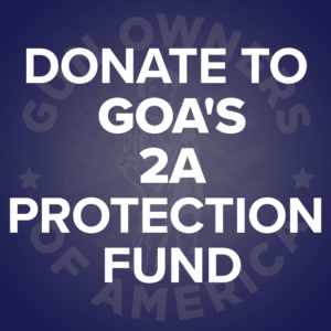 Donate to GOA's 2A Protection Fund