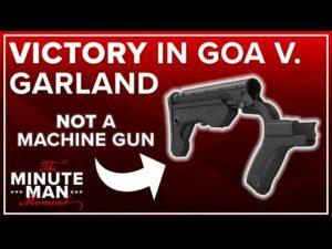 Victory in GOA V. Garland: bumpstocks are not machine guns