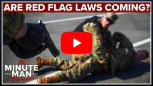 """""""Are Red Flag Laws Coming?"""" Minute Man Moment video thumbnail"""